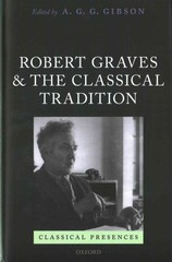 Robert Graves and the Classical Tradition 1st Edition 9780198738053 0198738056