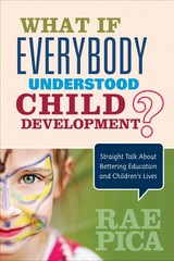 What If Everybody Understood Child Development 1st Edition 9781483381848 1483381846