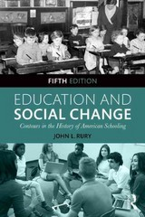 Education and Social Change 5th Edition 9781138887046 1138887048