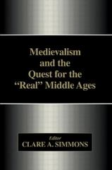 Medievalism and the Quest for the Real Middle Ages 1st Edition 9781138878167 1138878162