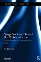 Energy Security and Natural Gas Markets in Europe 1st Edition 9781138795129 1138795127
