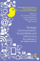 Strategic Communication, Social Media and Democracy 1st Edition 9781138841161 1138841161