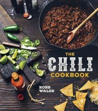 The Chili Cookbook 1st Edition 9781607747956 1607747952