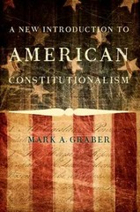 A New Introduction to American Constitutionalism 1st Edition 9780190245238 0190245239