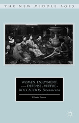 Women, Enjoyment, and the Defense of Virtue in Boccaccio's Decameron 1st Edition 9781137490551 1137490551