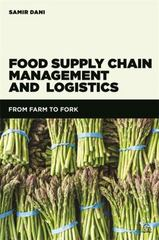 Food Supply Chain Management and Logistics 1st Edition 9780749473648 0749473649