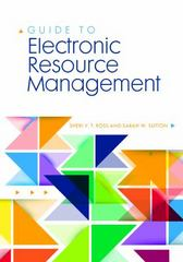 Guide to Electronic Resource Management 1st Edition 9781440839580 1440839581