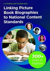 Linking Picture Book Biographies to National Content Standards 1st Edition 9781440835230 1440835233