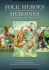 Folk Heroes and Heroines Around the World 2nd Edition 9781440838606 1440838607