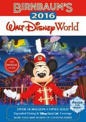 Birnbaum's 2016 Walt Disney World 1st Edition 9781484720325 1484720326