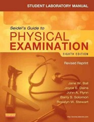 Student Laboratory Manual for Seidel's Guide to Physical Examination - Revised Reprint 8th Edition 9780323358965 0323358969