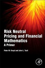 Risk Neutral Pricing and Financial Mathematics: A Primer 1st Edition 9780128015346 0128015349