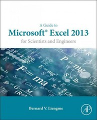 A Guide to Microsoft Excel 2013 for Scientists and Engineers 1st Edition 9780128028179 0128028173