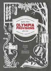 Olympia Provisions 1st Edition 9781607747017 1607747014