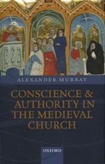Conscience and Authority in the Medieval Church 1st Edition 9780198208839 0198208839