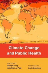 Climate Change and Public Health 1st Edition 9780190202453 0190202459