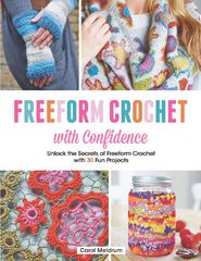Freeform Crochet with Confidence 1st Edition 9781438007007 1438007000