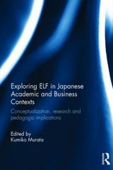 Exploring ELF in Japanese Academic and Business Contexts 1st Edition 9781138841079 1138841072