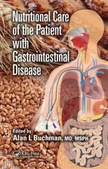 Nutritional Care of the Patient with Gastrointestinal Disease 1st Edition 9781482226034 1482226030
