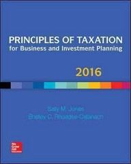 Principles of Taxation for Business and Investment Planning 2016 Edition 19th Edition 9781259549250 1259549259