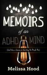 Memoirs of an ADHD Mind 1st Edition 9781630474805 1630474800