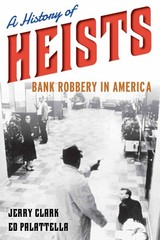 History of Heists 1st Edition 9781442235458 1442235454
