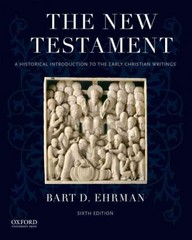 The New Testament: A Historical Introduction to the Early Christian Writings 6th Edition 9780190203863 0190203862
