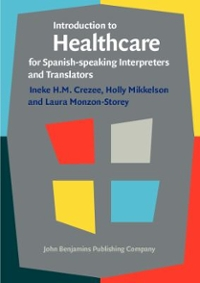 Introduction to Healthcare for Spanish-Speaking Interpreters and Translators 1st Edition 9789027212221 9027212228