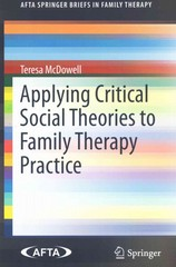 Applying Critical Social Theories to Family Therapy Practice 1st Edition 9783319156323 3319156322