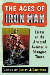 The Ages of Iron Man 1st Edition 9780786478422 078647842X