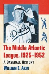 The Middle Atlantic League, 1925-1952 1st Edition 9780786497669 0786497661