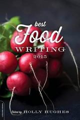 Best Food Writing 2015 1st Edition 9780738218649 0738218642
