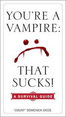 You're a Vampire - That Sucks! 1st Edition 9780399175886 0399175881