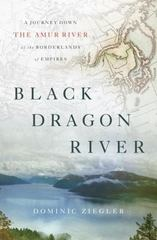 Black Dragon River 1st Edition 9781594203671 1594203679