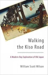 Walking the Kiso Road 1st Edition 9781611801255 1611801257