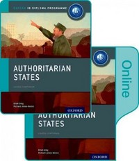 Authoritarian States: IB History Print and Online Pack 1st Edition 9780198354925 0198354924