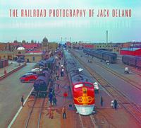 The Railroad Photography of Jack Delano 1st Edition 9780253017772 0253017777