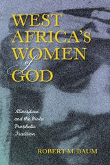 West Africa's Women of God 1st Edition 9780253017918 0253017912