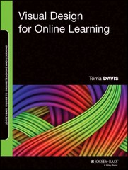 Visual Design for Online Learning 1st Edition 9781118922439 1118922433