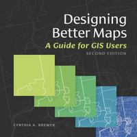 Designing Better Maps 2nd Edition 9781589484405 1589484401