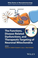 The Functions, Disease-Related Dysfunctions, and Therapeutic Targeting of Neuronal Mitochondria 1st Edition 9781118709238 1118709233