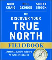 The Discover Your True North Fieldbook 2nd Edition 9781119103554 111910355X