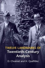 Twelve Landmarks of Twentieth-Century Analysis 1st Edition 9781107059450 1107059453