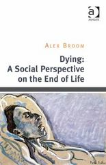 Dying: A Social Perspective on the End of Life 1st Edition 9781317147466 1317147464