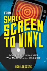 From Small Screen to Vinyl 1st Edition 9781442242739 1442242736