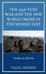 The 1956 Suez War and the New World Order in the Middle East 1st Edition 9780739187210 073918721X