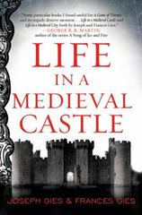 Life in a Medieval Castle 1st Edition 9780062414793 0062414798