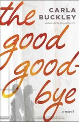 The Good Goodbye 1st Edition 9780553390582 0553390589