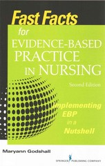 Fast Facts for Evidence-Based Practice in Nursing, Second Edition 2nd Edition 9780826194077 0826194079