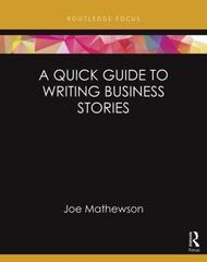 A Quick Guide to Writing Business Stories 1st Edition 9780765646217 0765646218